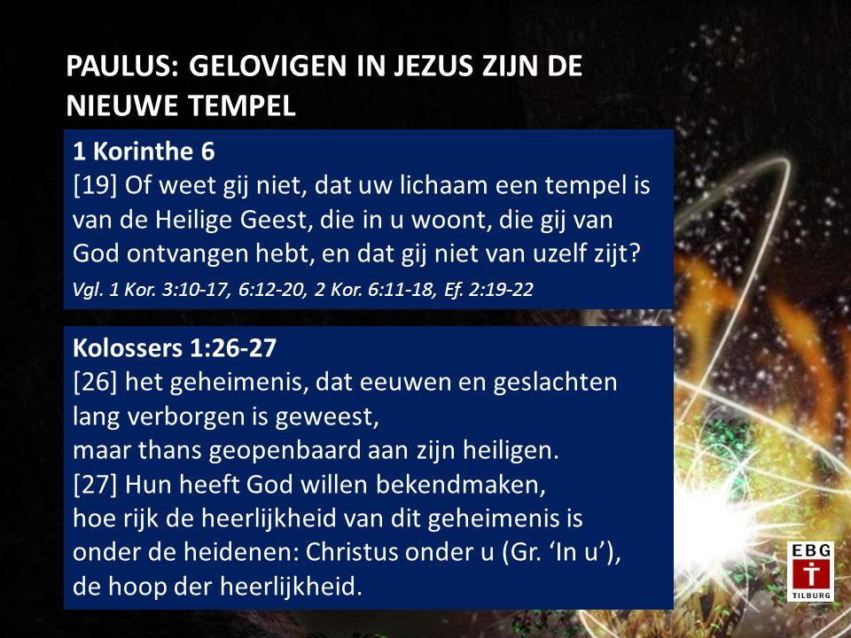 PAULUS: GELOVIGEN IN JEZUS ZIJN DE NIEUWE TEMPEL