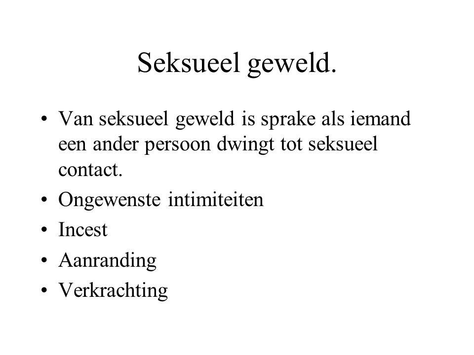 Seksueel geweld. Van seksueel geweld is sprake als iemand een ander persoon dwingt tot seksueel contact.