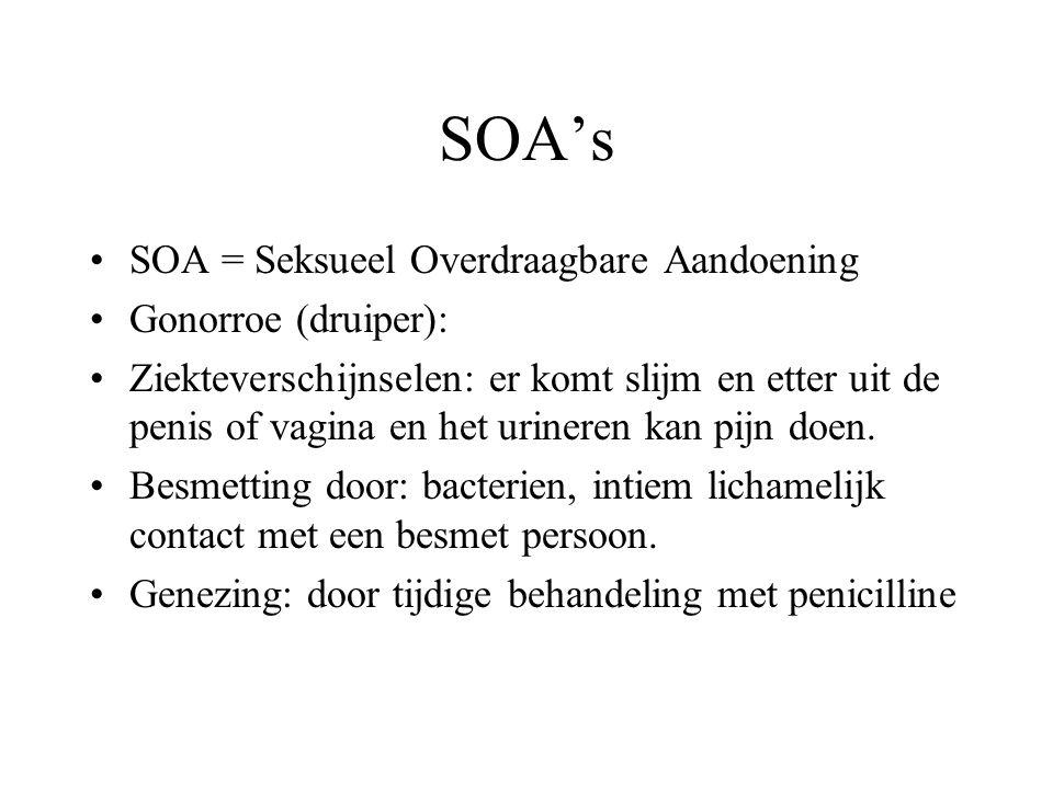SOA's SOA = Seksueel Overdraagbare Aandoening Gonorroe (druiper):