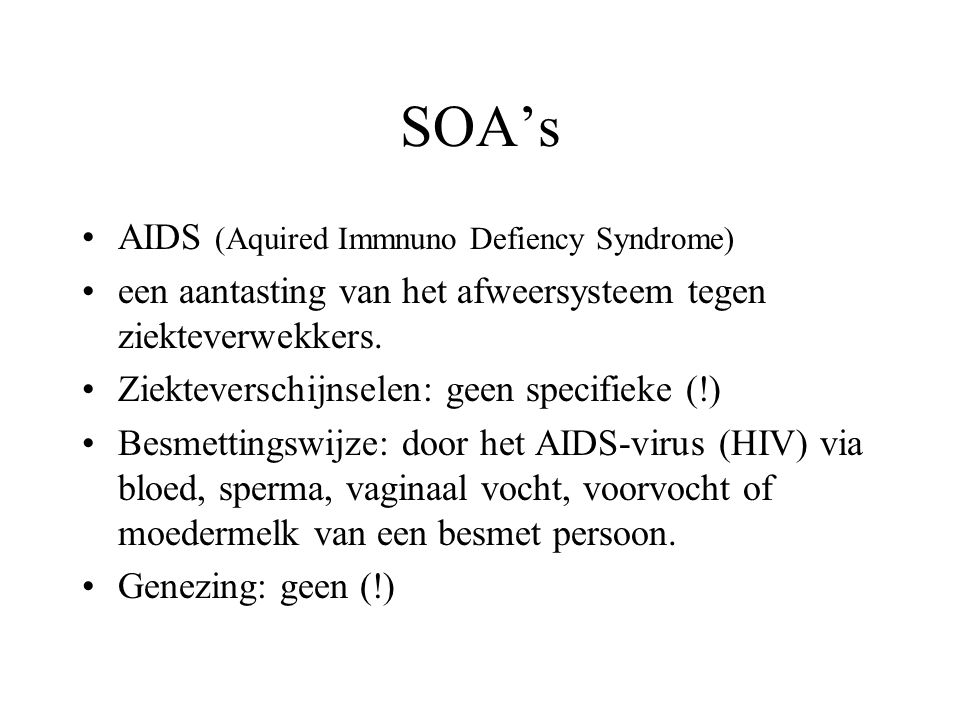 SOA's AIDS (Aquired Immnuno Defiency Syndrome)