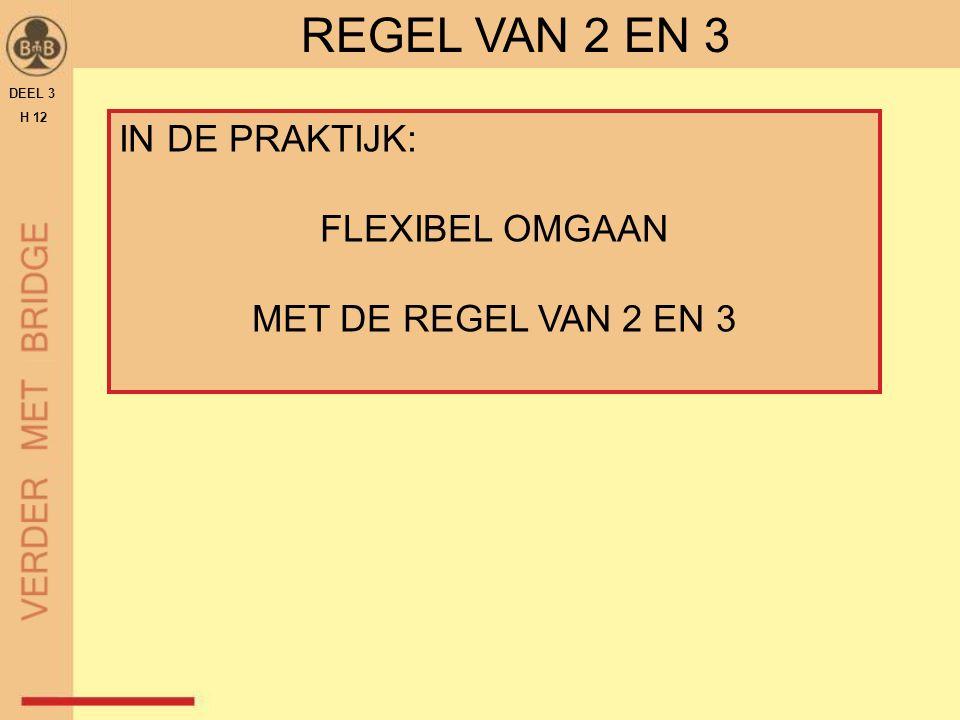 REGEL VAN 2 EN 3 IN DE PRAKTIJK: FLEXIBEL OMGAAN
