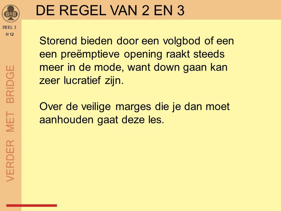 DE REGEL VAN 2 EN 3 DEEL 3. H 12.