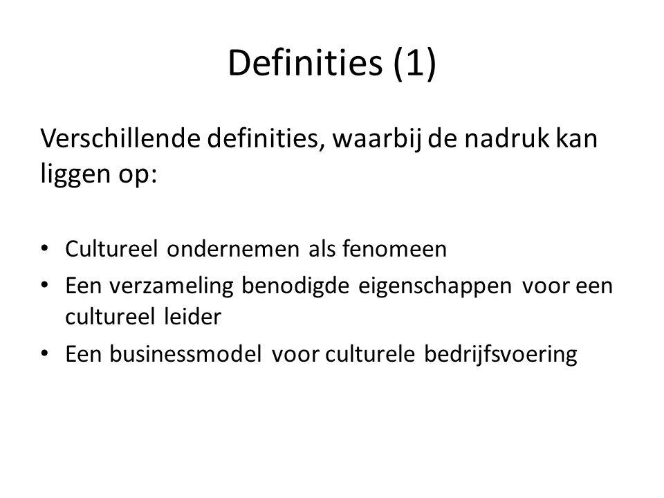 Definities (1) Verschillende definities, waarbij de nadruk kan liggen op: Cultureel ondernemen als fenomeen.