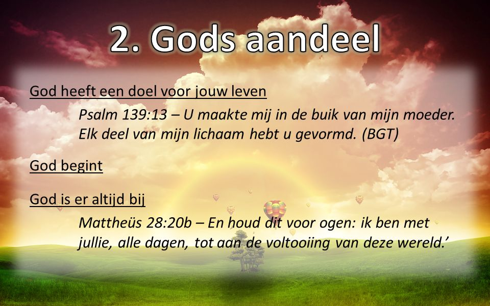 2. Gods aandeel God heeft een doel voor jouw leven