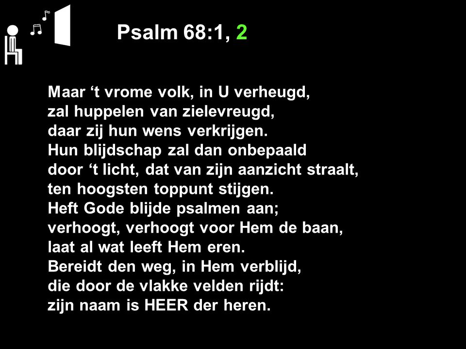 Psalm 68:1, 2 Maar 't vrome volk, in U verheugd,