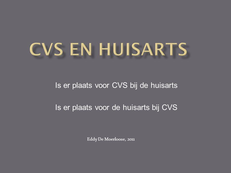 CVS en huisarts Is er plaats voor CVS bij de huisarts