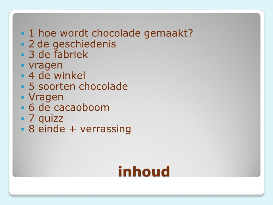 inhoud 1 hoe wordt chocolade gemaakt 2 de geschiedenis 3 de fabriek
