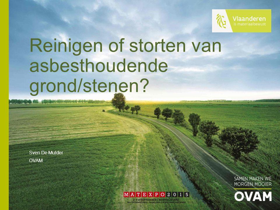 Reinigen of storten van asbesthoudende grond/stenen
