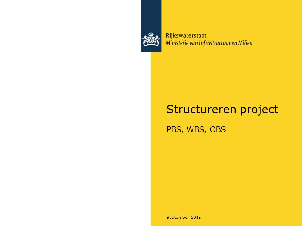 Structureren project PBS, WBS, OBS Blok 1 - Project structureren