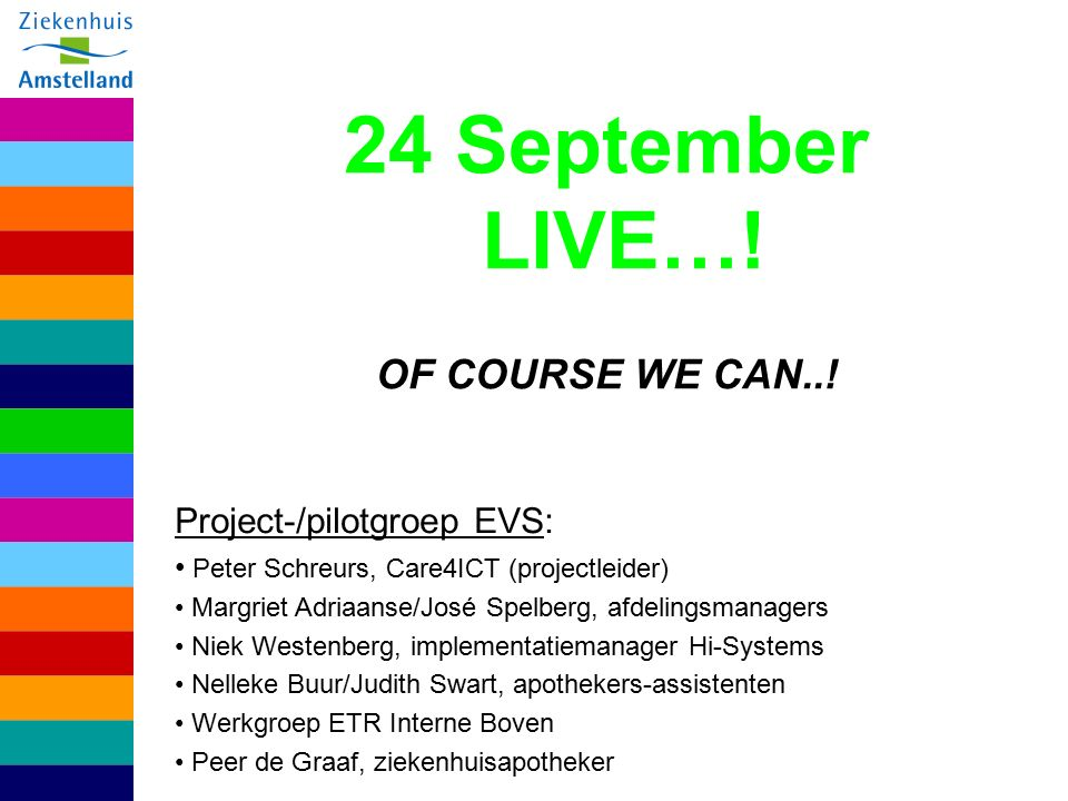 24 September LIVE…! OF COURSE WE CAN..! Project-/pilotgroep EVS: