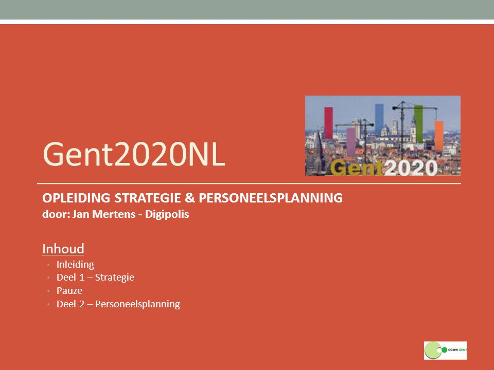 Gent2020NL OPLEIDING STRATEGIE & PERSONEELSPLANNING Inhoud