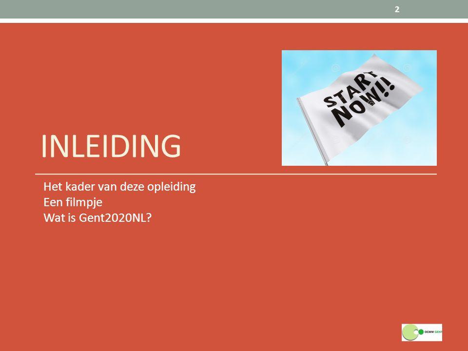 Het kader van deze opleiding Een filmpje Wat is Gent2020NL