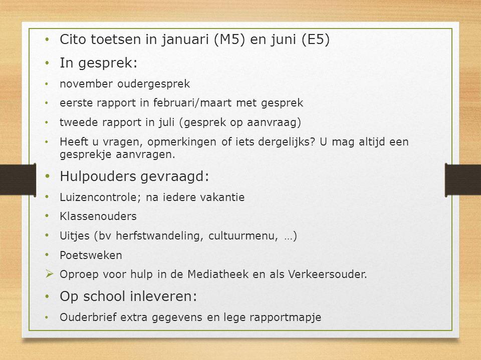 Cito toetsen in januari (M5) en juni (E5) In gesprek: