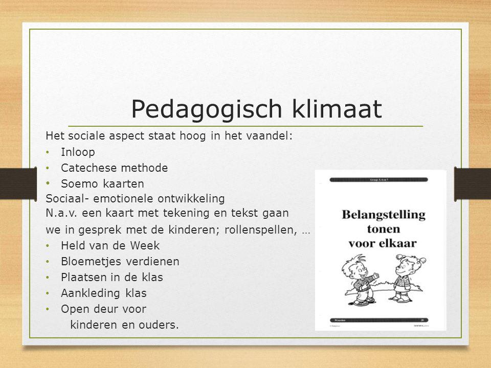 Pedagogisch klimaat Het sociale aspect staat hoog in het vaandel: