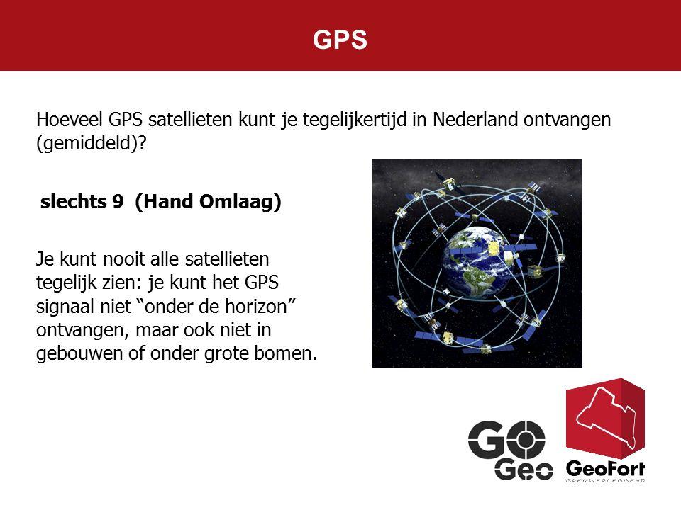GPS Hoeveel GPS satellieten kunt je tegelijkertijd in Nederland ontvangen (gemiddeld) slechts 9 (Hand Omlaag)
