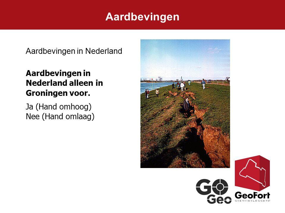 Aardbevingen Aardbevingen in Nederland