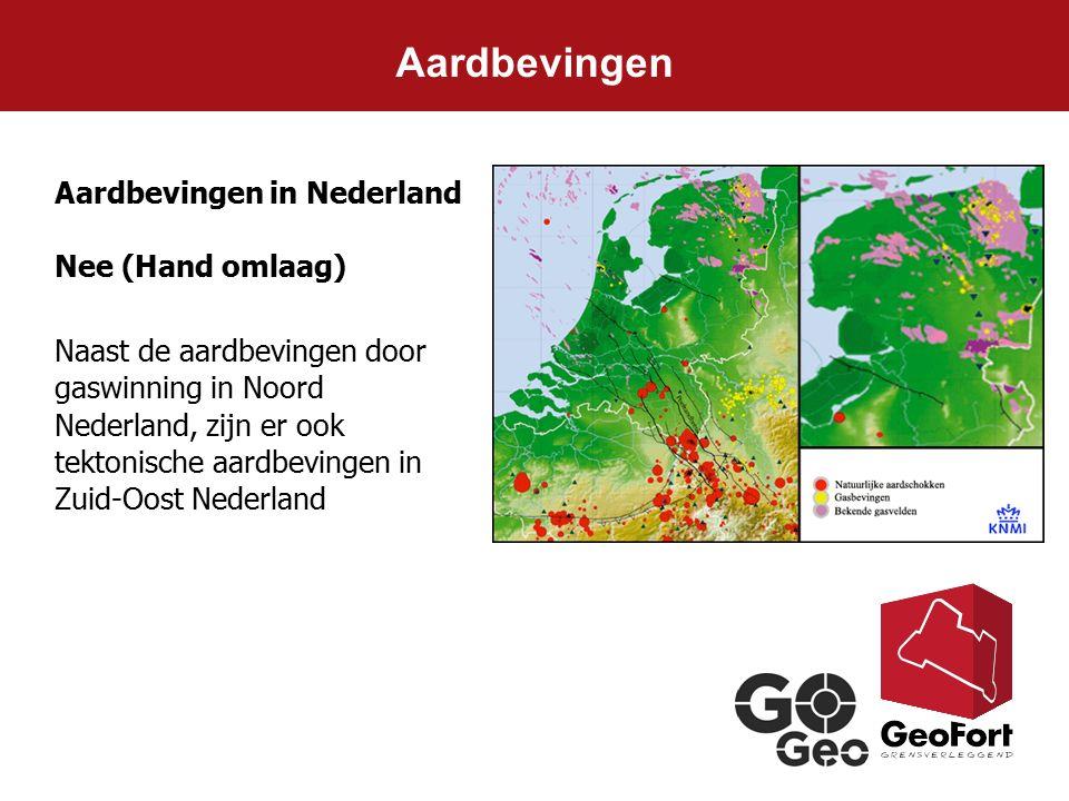 Aardbevingen Aardbevingen in Nederland Nee (Hand omlaag)