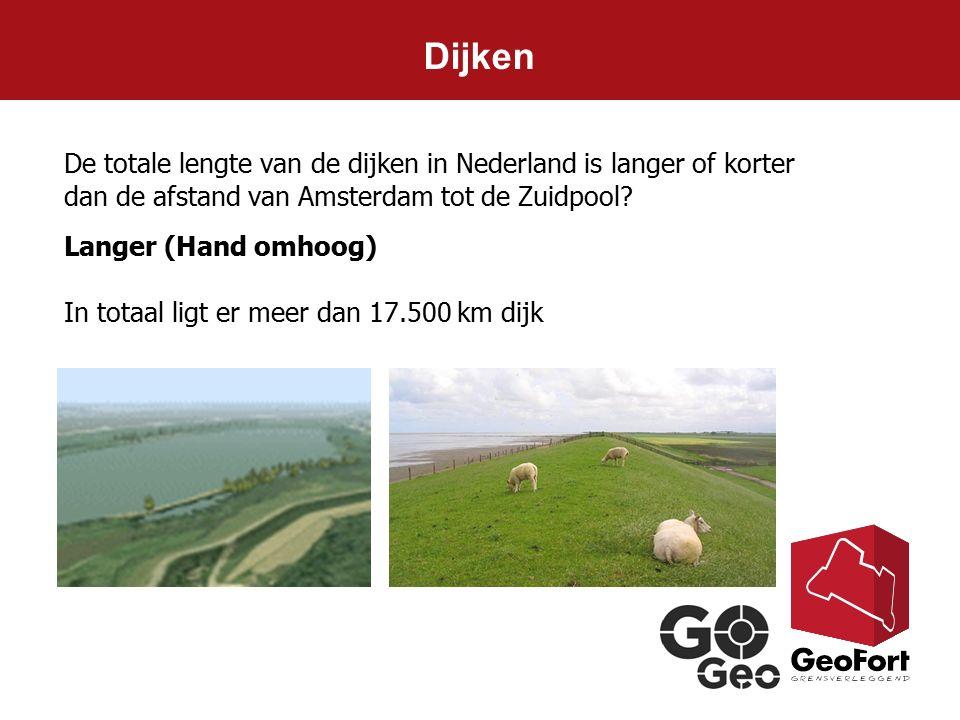 Dijken De totale lengte van de dijken in Nederland is langer of korter dan de afstand van Amsterdam tot de Zuidpool
