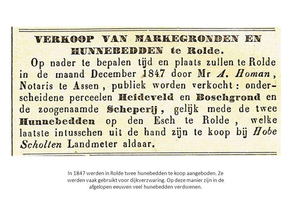 In 1847 werden in Rolde twee hunebedden te koop aangeboden