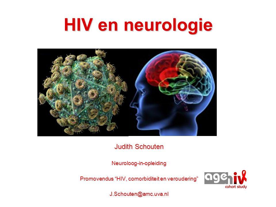 HIV en neurologie Judith Schouten Neuroloog-in-opleiding