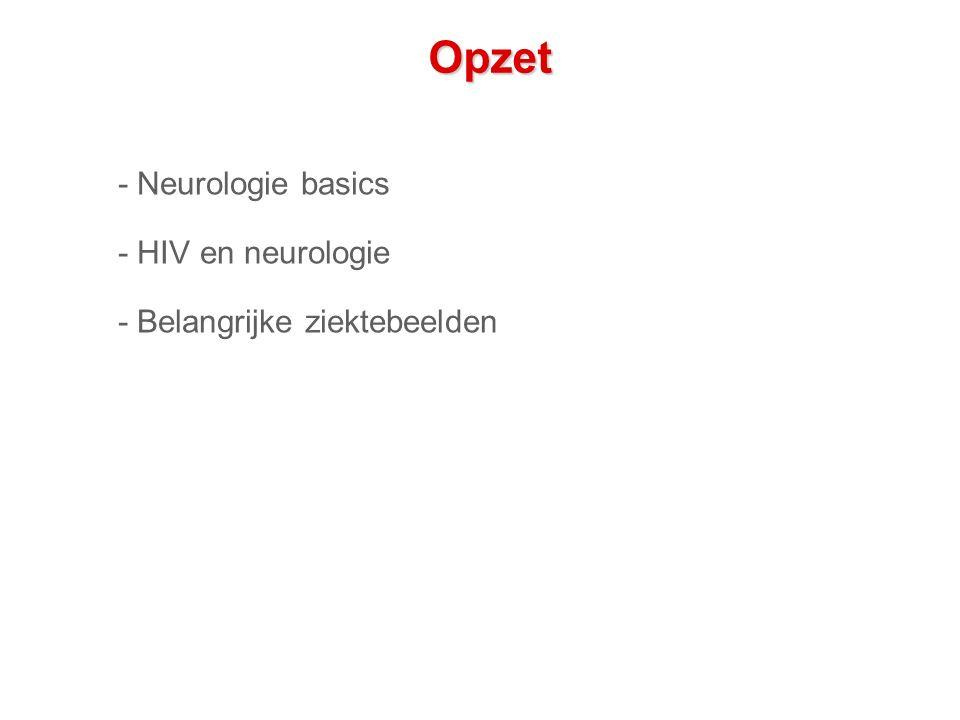 Opzet - Neurologie basics - HIV en neurologie