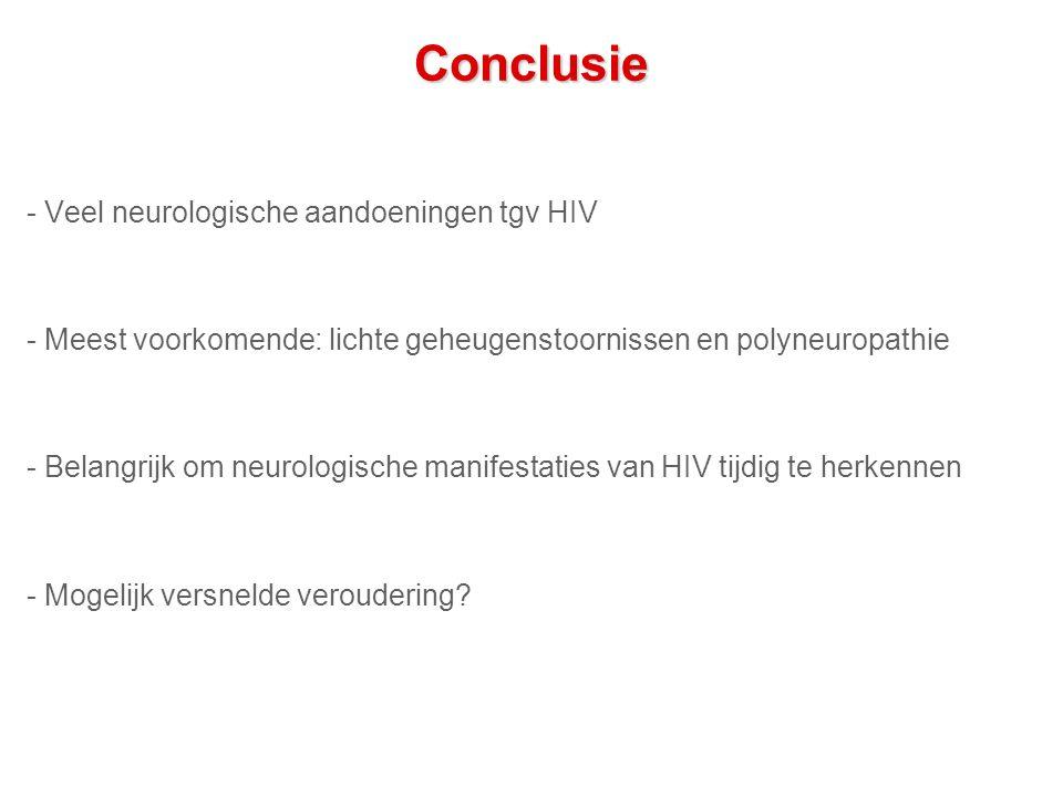Conclusie - Veel neurologische aandoeningen tgv HIV