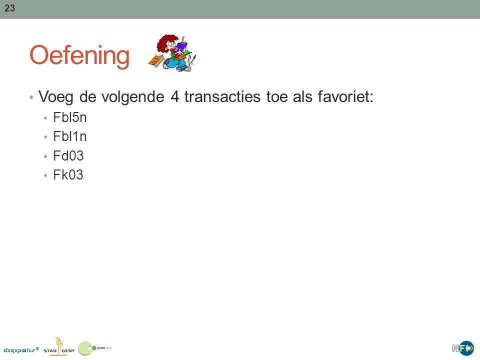 Oefening Voeg de volgende 4 transacties toe als favoriet: Fbl5n Fbl1n