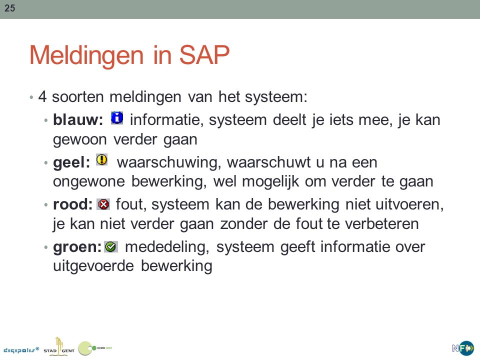 Meldingen in SAP 4 soorten meldingen van het systeem: