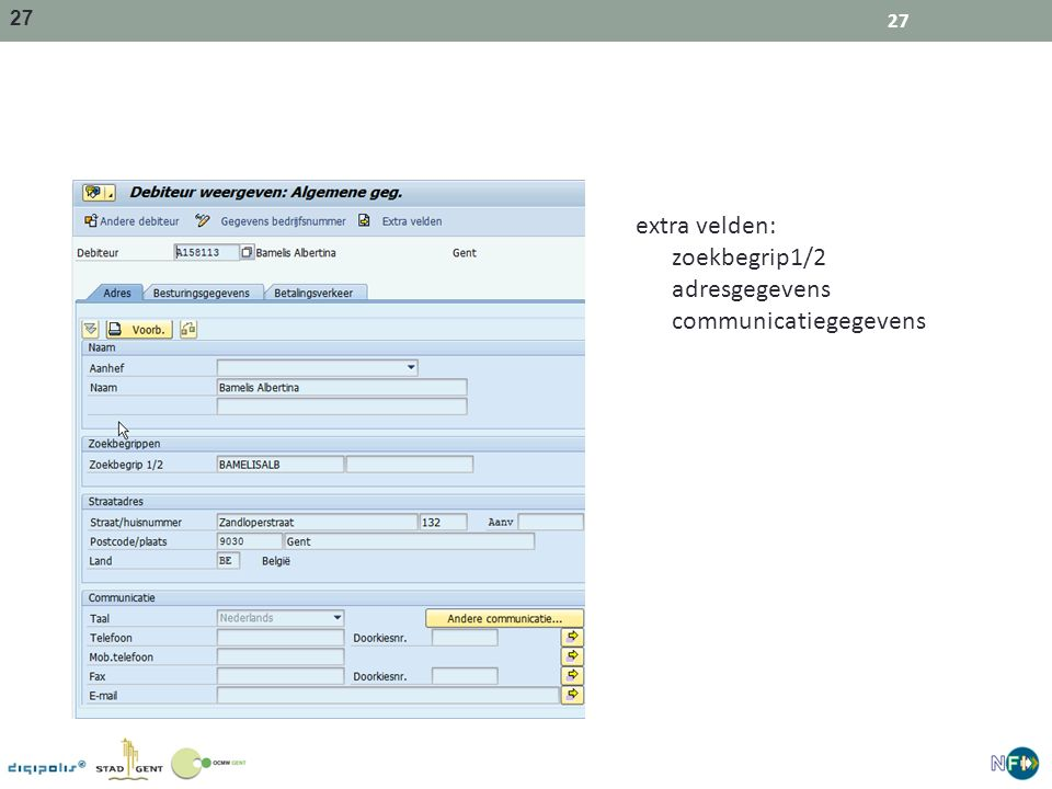 extra velden: zoekbegrip1/2 adresgegevens communicatiegegevens