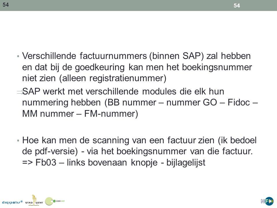 Verschillende factuurnummers (binnen SAP) zal hebben en dat bij de goedkeuring kan men het boekingsnummer niet zien (alleen registratienummer)