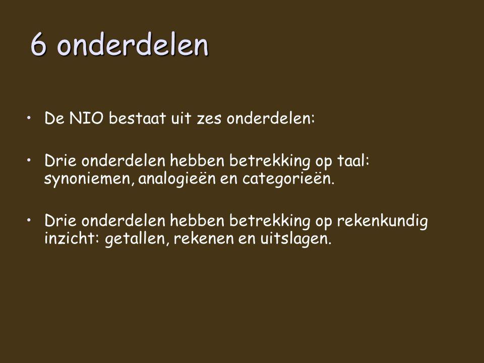 6 onderdelen De NIO bestaat uit zes onderdelen: