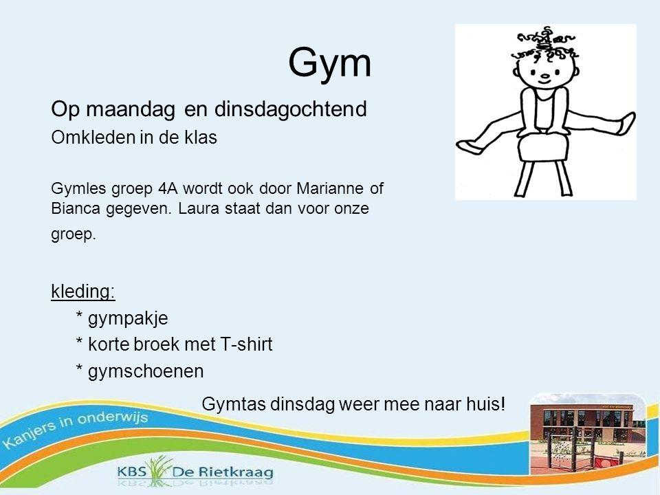 Gym Op maandag en dinsdagochtend Omkleden in de klas kleding: