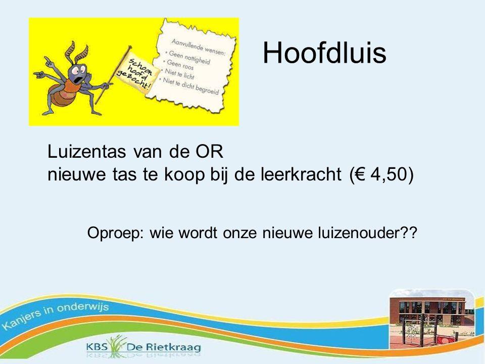 Hoofdluis Luizentas van de OR nieuwe tas te koop bij de leerkracht (€ 4,50) Oproep: wie wordt onze nieuwe luizenouder