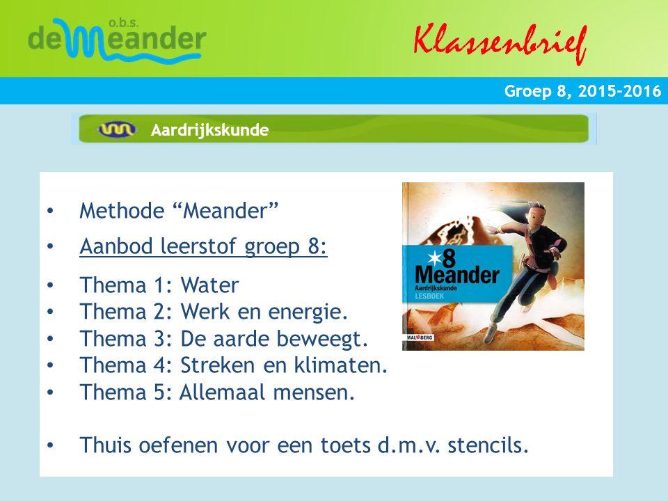 Aanbod leerstof groep 8: Thema 1: Water Thema 2: Werk en energie.