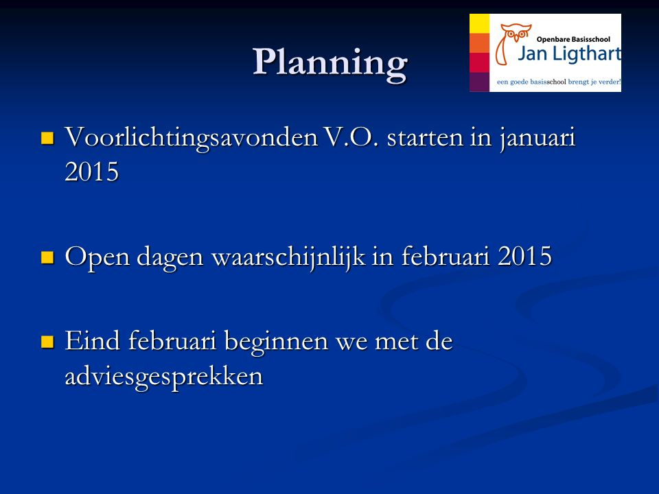 Planning Voorlichtingsavonden V.O. starten in januari 2015