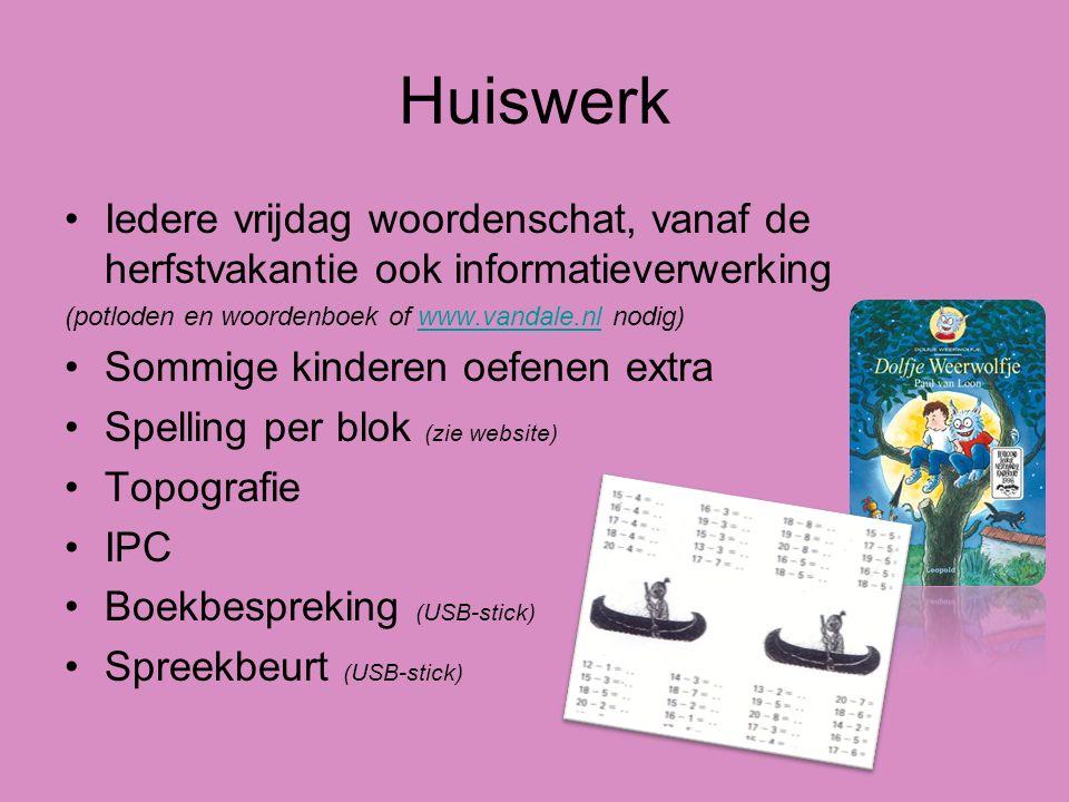 Huiswerk Iedere vrijdag woordenschat, vanaf de herfstvakantie ook informatieverwerking. (potloden en woordenboek of www.vandale.nl nodig)