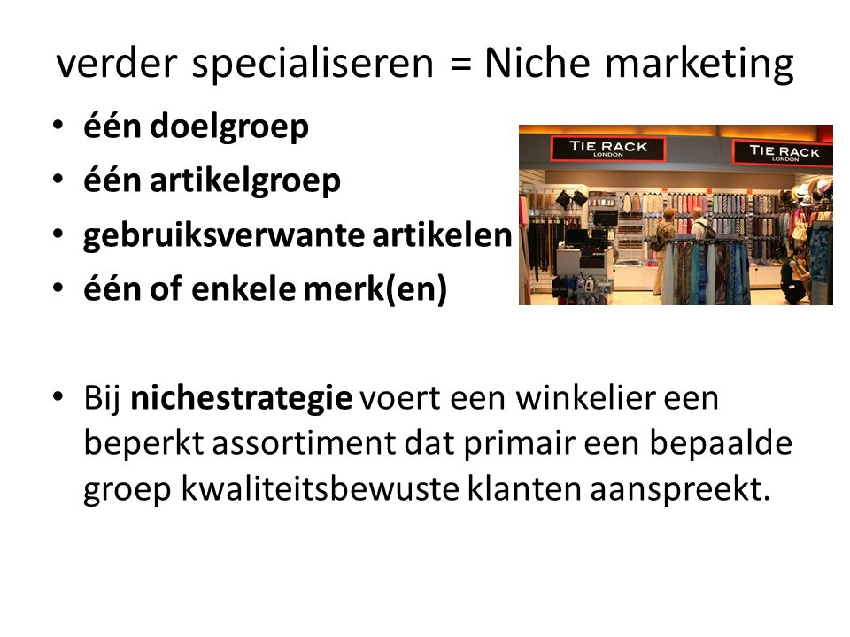 verder specialiseren = Niche marketing