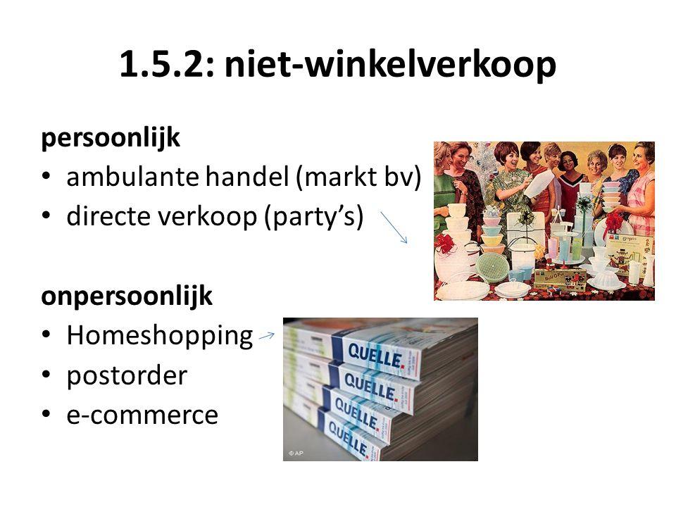 1.5.2: niet-winkelverkoop persoonlijk ambulante handel (markt bv)