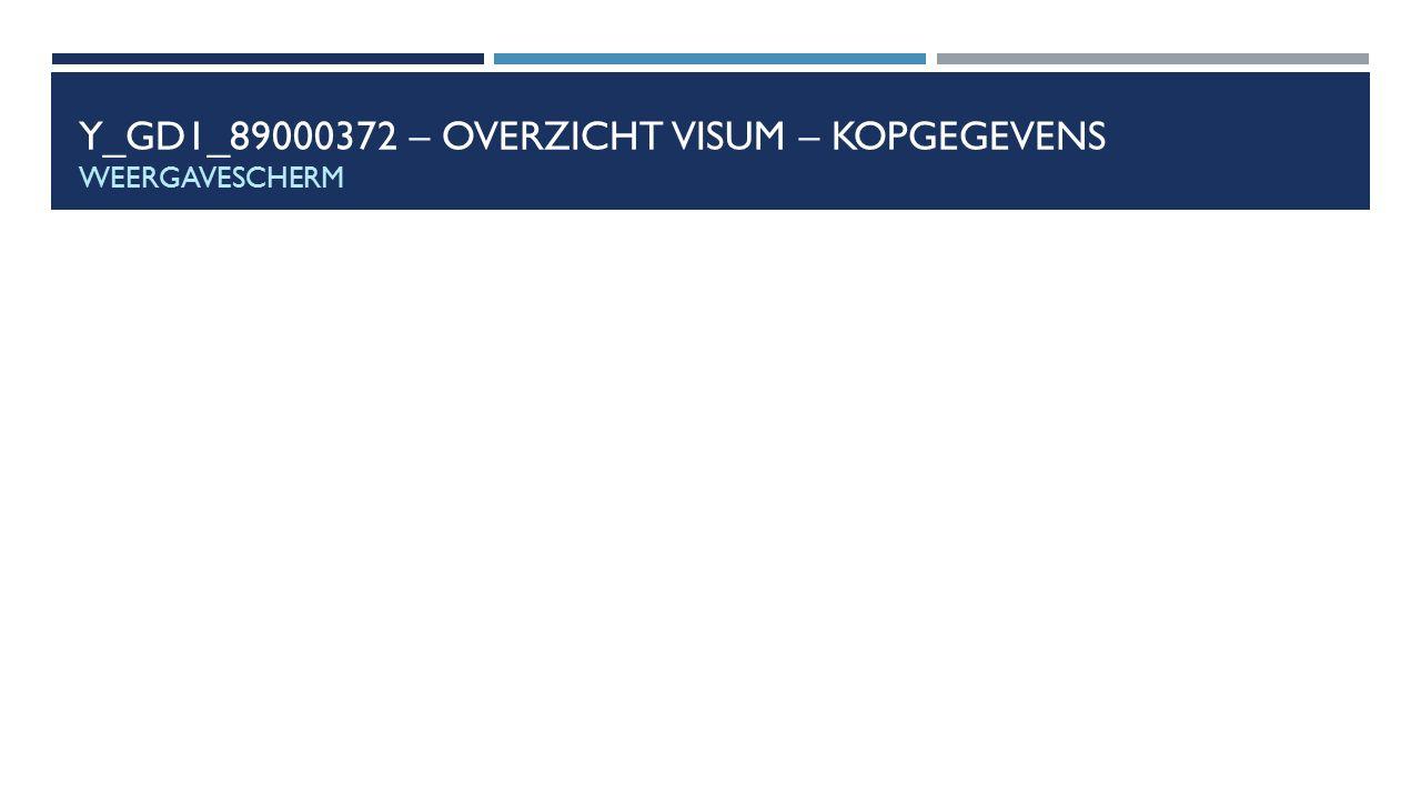 Y_GD1_89000372 – Overzicht visum – kopgegevens weergavescherm