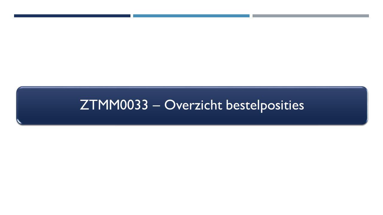 ZTMM0033 – Overzicht bestelposities