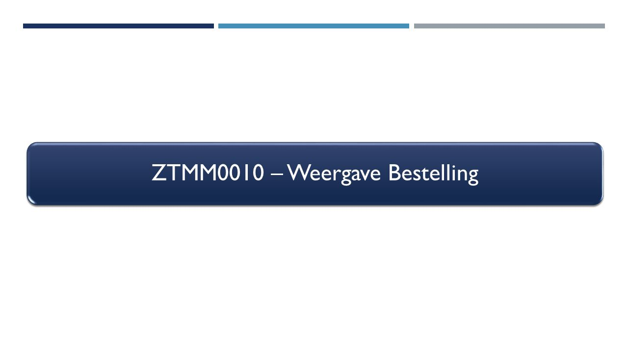 ZTMM0010 – Weergave Bestelling