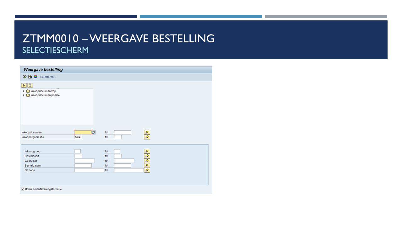 ZTMM0010 – Weergave Bestelling Selectiescherm