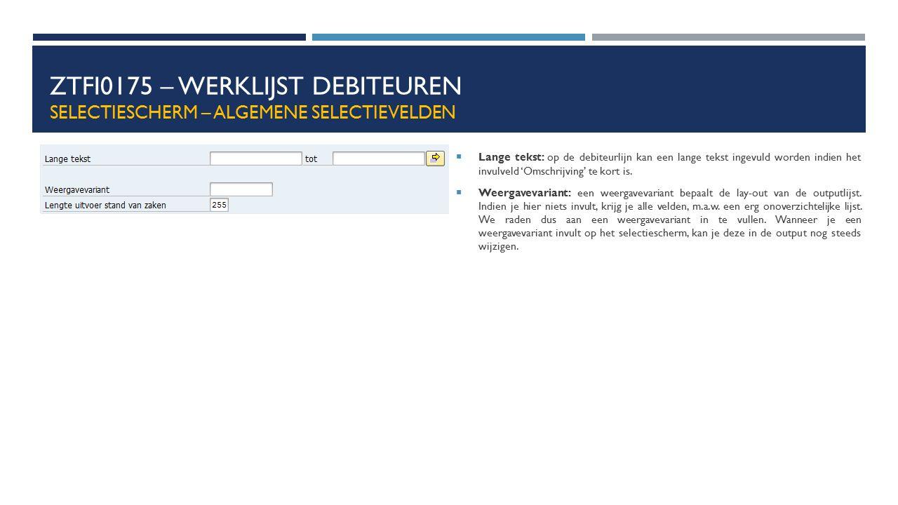 ZTFI0175 – Werklijst debiteuren Selectiescherm – algemene selectievelden