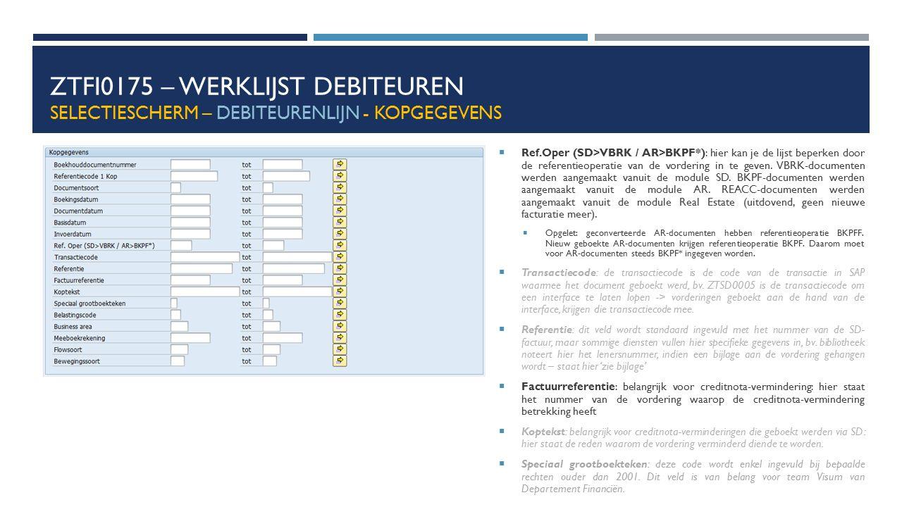 ZTFI0175 – Werklijst debiteuren Selectiescherm – debiteurenlijn - kopgegevens
