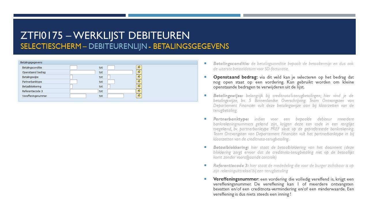 ZTFI0175 – Werklijst debiteuren Selectiescherm – debiteurenlijn - betalingsgegevens