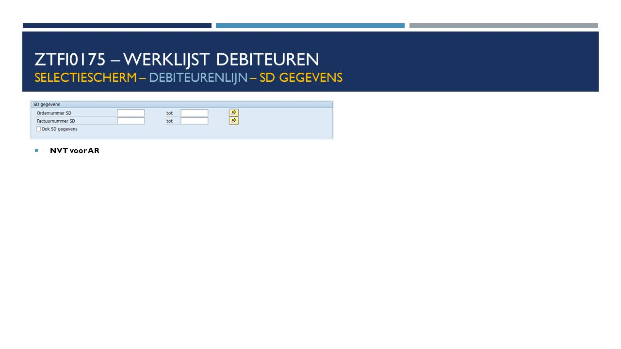 ZTFI0175 – Werklijst debiteuren Selectiescherm – debiteurenlijn – SD gegevens