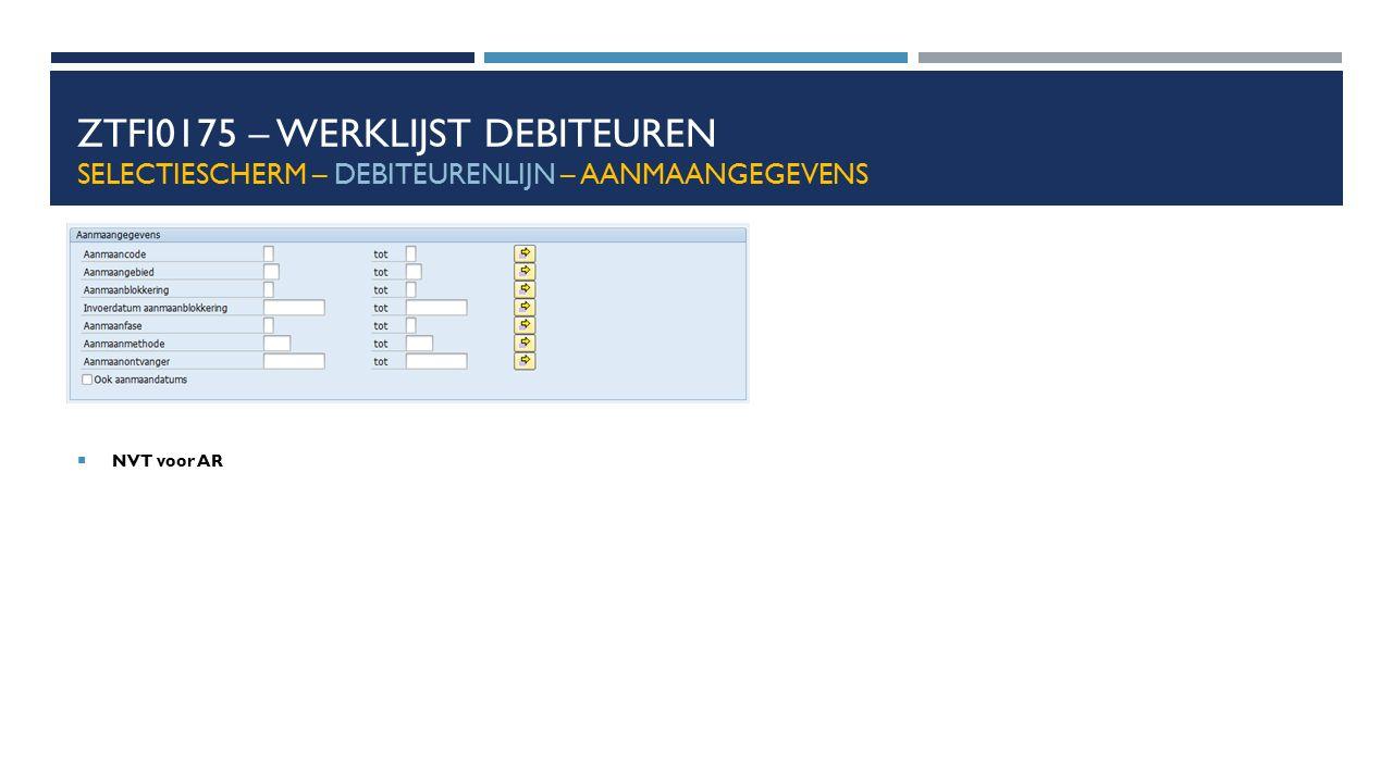 ZTFI0175 – Werklijst debiteuren Selectiescherm – debiteurenlijn – Aanmaangegevens