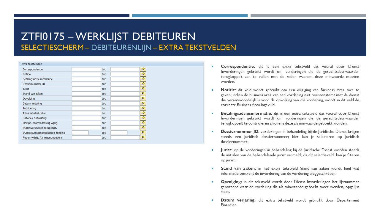 ZTFI0175 – Werklijst debiteuren Selectiescherm – debiteurenlijn – Extra tekstvelden