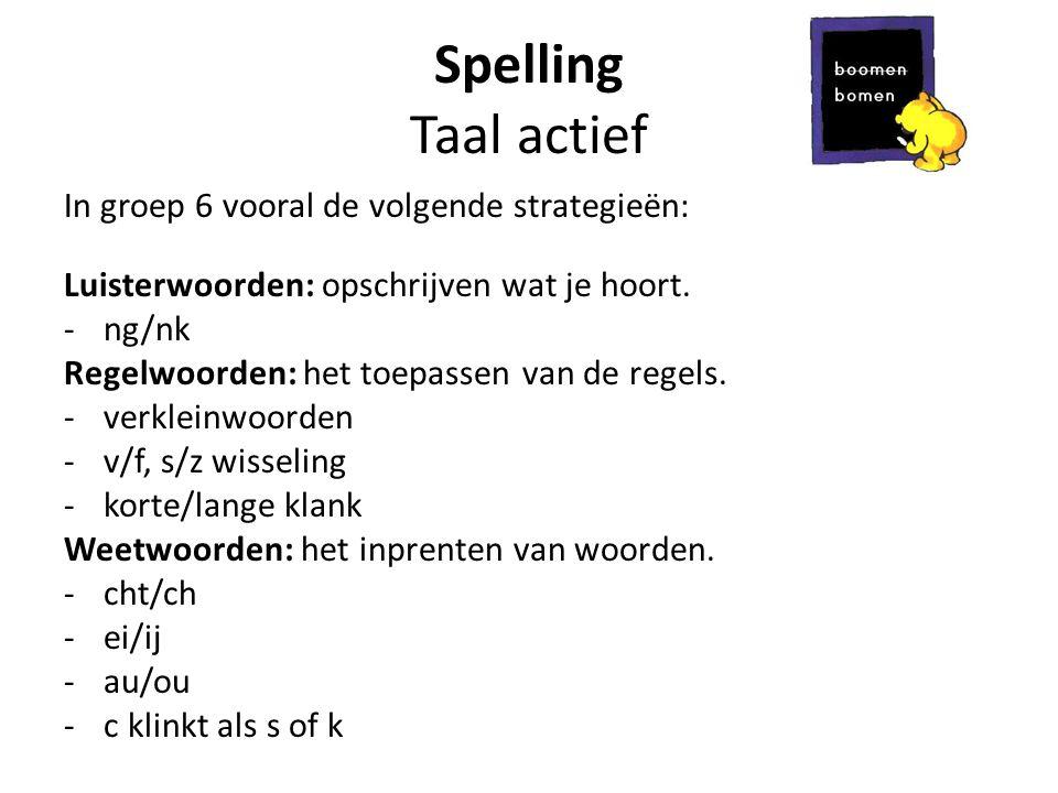 Spelling Taal actief In groep 6 vooral de volgende strategieën: