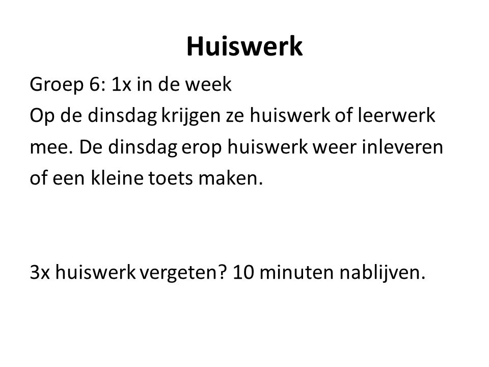 Huiswerk Groep 6: 1x in de week